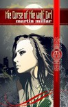 Curse of the Wolf Girl - Martin Millar