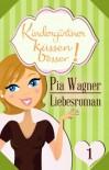 Kindergärtner küssen besser! - Teil 1 - Liebesroman in 4 Teilen - Pia Wagner