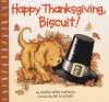 Happy Thanksgiving, Biscuit! - Alyssa Satin Capucilli, Pat Schories