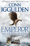 Emperor: The Death of Kings (Emperor Series) - Conn Iggulden