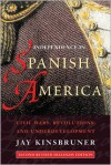 Independence in Spanish America: Civil Wars, Revolutions, and Underdevelopment (Dialogos) - Jay Kinsbruner