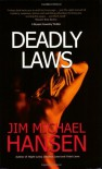 Deadly Laws - Jim Michael Hansen