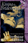 Kissing the Bridesmaid - Dominique Eastwick