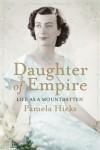 Daughter of Empire - Pamela Hicks