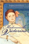 Mademoiselle Victorine: A Novel - Debra Finerman