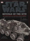 Star Wars:  Revenge of the Sith Incredible Cross-Sections - Curtis Saxton, Hans Jenssen, Richard Chasemore