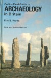 Collins Field Guide To Archaeology In Britain - Eric Stuart Wood