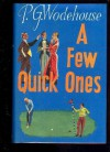 A Few Quick Ones - P.G. Wodehouse