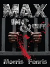 Max In & Out (Christmas-time crime thriller) - Morris Fenris
