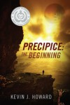 The Beginning (Precipice, #1) - Kevin J.  Howard