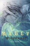 Madly & Wolfhardt (Madly, #1 & 2) - M. Leighton