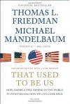 That Used to Be Us: How America Fell Behind in the World It Invented and How We Can Come Back - Thomas L. Friedman, Michael Mandelbaum