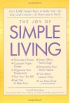 The Joy of Simple Living: Over 1,500 Simple Ways to Make Your Life Easy and Content-- At Home and At Work - Jeff Davidson