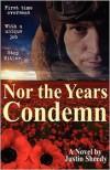 Nor the Years Condemn - Justin Sheedy