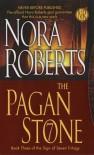 The Pagan Stone (Sign of Seven #3) - Nora Roberts
