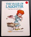 The Value of Laughter: The Story of Lucille Ball - Ann Donegan Johnson