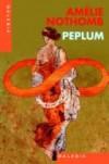 Peplum - Amélie Nothomb