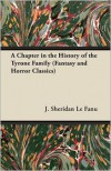 A Chapter in the History of the Tyrone Family (Fantasy and Horror Classics) - Joseph Sheridan Le Fanu