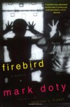 Firebird - Mark Doty