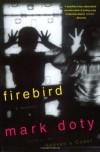 Firebird - Mark Doty