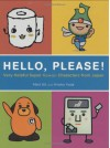 Hello, Please!: Very Helpful Super Kawaii Characters from Japan - Matt Alt, Hiroko Yoda