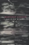 Second Words: Selected Critical Prose - Margaret Atwood