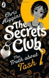 The Secrets Club: The Truth about Tash - Chris Higgins