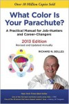 What Color Is Your Parachute? 2013: A Practical Manual for Job-Hunters and Career-Changers - Richard Nelson Bolles