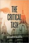 The Critical Task - Bryan A. Mantz
