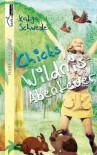 Chicks Wildnis-Abenteuer - Katja Schwede