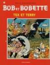 """""""Bob & Bobette t.254 ; Tex et Terry"""" - Willy Vandersteen"""
