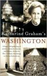Katharine Graham's Washington - Katharine Graham