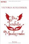 Des Teufels Maskerade - Victoria Schlederer