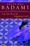 Can You Hear the Nightbird Call? - Anita Rau Badami