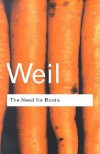 The Need For Roots: Prelude To A Declaration Of Duties Toward Mankind; Translated By Arthur Wills; With A Pref. By T. S. Eliot - Simone Weil