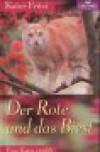 Kater Fritzi, eine Katze erzählt, Bd.1, Der Rote und das Biest -