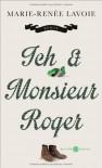 Ich & Monsieur Roger - Marie-Renée Lavoie