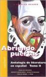 Abriendo Puertas: Antologia de Literatura en Espanol: Tomo II - Miguel de Cervantes Saavedra, Miguel de Unamuno