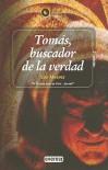 Tomas, Buscador de la Verdad = Thomas, Truth Seeker - Luz Álvarez