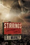 Stirrings - D.J. Manly