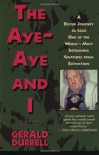 The Aye-Aye and I: A Rescue Mission in Madagascar - Gerald Durrell
