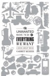 The Unwanted Sound of Everything We Want: A Book About Noise - Garret Keizer