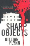 Sharp Objects - Gillian Flynn