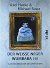 Der weiße Neger Wumbaba I - III: Alle Handbücher Des Verhörens - Axel Hacke, Michael Sowa
