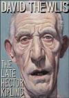 The Late Hector Kipling - David Thewlis