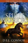 Spirit Warriors: The Concealing - D.E.L. Connor