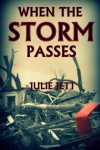 When the Storm Passes - Julie Jett