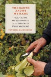 The Earth Knows My Name: Food, Culture, and Sustainability in the Gardens of Ethnic Americans - Patricia Klindienst