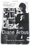 Diane Arbus: A Biography - Patricia Bosworth