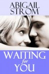Waiting for You - Abigail Strom